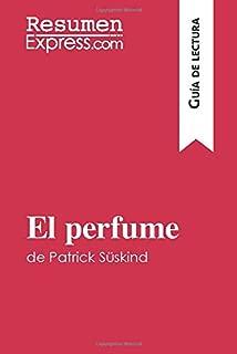 El perfume de Patrick Süskind (Guía de lectura): Resumen y análisis completo (Spanish Edition)