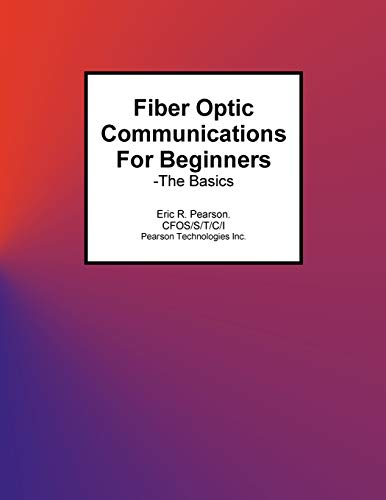 Compare Textbook Prices for Fiber Optic Communications For Beginners: -The Basics  ISBN 9781517789022 by Pearson, Mr. Eric R