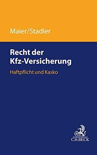 Recht der Kfz-Versicherung: Grundlagen, Haftpflicht, Kasko