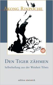 Den Tiger zähmen: Selbstheilung aus der Weisheit Tibets ( 4. Oktober 2010 )