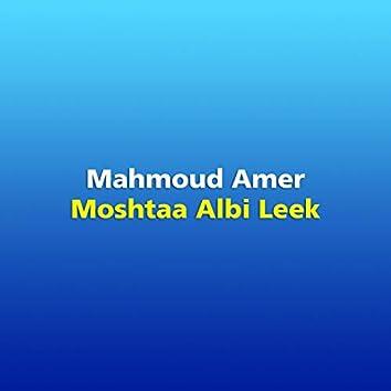 Moshtaa Albi Leek