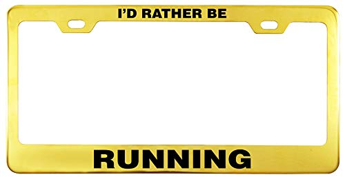 Printtoo Gold I'd Rather Be Running Text License Plate Frame Stainless Steel Waterproof Vinyl Cut Letters-12 x 6 Inches