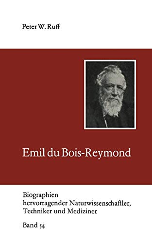 Emil du Bois-Reymond (Biographien Hervorragender Naturwissenschaftler, Techniker und Mediziner) (German Edition) (Biographien hervorragender Naturwissenschaftler, Techniker und Mediziner, 54, Band 54)