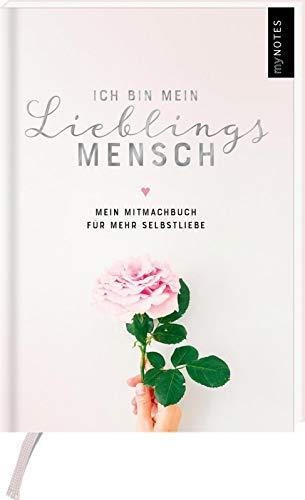 myNOTES Ich bin mein Lieblingsmensch: Mein Mitmachbuch für mehr Selbstliebe und Selbstbewusstsein