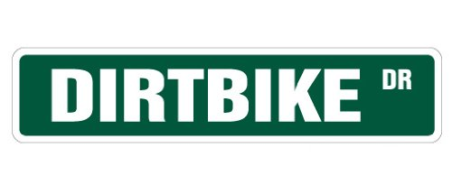 "DIRTBIKE Street Sign motocross racer racing signs BMX | Indoor/Outdoor | 18"" Wide Plastic Sign"