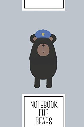 Notebook for Bears: Lined Journal with Grizzly Police Officer Design - Cool Gift for a friend or family who loves zoo presents! | 6x9