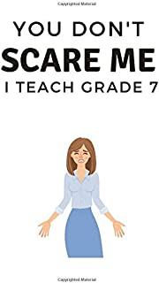 You don't Scare me, I teach grade 7: Funny notebook, Lined Journal - You don't scare me, Great gift teacher
