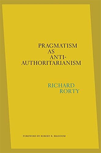 Pragmatism as Anti-Authoritarianism (English Edition)