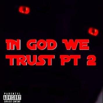 IN GOD WE TRUST PT.2