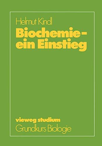 Biochemie - ein Einstieg (vieweg studium; Grundkurs Biologie (54), Band 54)