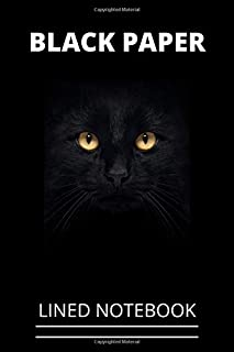 "Black Paper Lined Notebook: Black cat Black paper Gift Lined Notebook/Journal Composition Notebook College Ruled Blank To Write in For Gel, Ink, Pens, Metallic, Markers 6""x 9"" 120 Pages Soft cover Matte Finish"