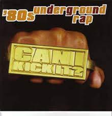 80's Underground Rap: Can I Kick It