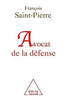 Avocat de la défense (SCIENCE HUM) par [François Saint-Pierre]