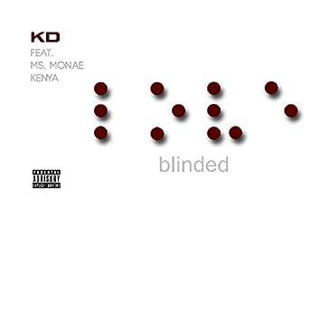Blinded (feat. Ms. Monae & Kenya)