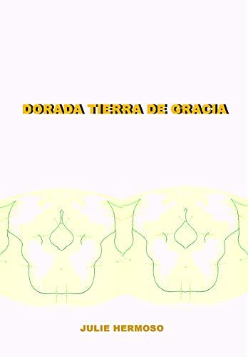 Dorada tierra de gracia (Spanish Edition)