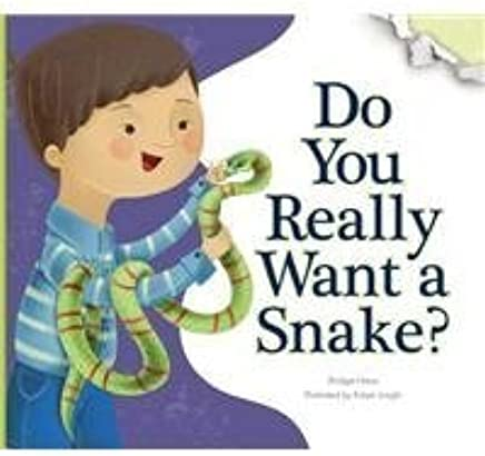 Do You Really Want a Snake? (Do You Really Want a Pet?) by Bridget Heos (2015-07-01)