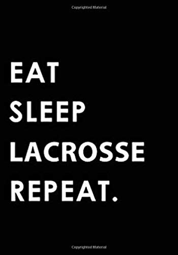 eat sleep lacrosse repeat: Lacrosse Journal for journaling | Notebook for lacrosse lovers 122 pages 7x10 inches | Gift for men and woman girls and boys| sport | logbook
