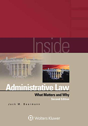 Compare Textbook Prices for Inside Administrative Law: What Matters and Why Inside Series 2 Edition ISBN 9781543815740 by Beermann, Jack M.