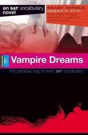 SparkNotes SAT Novels: Vampire Dreams (SparkNotes SAT Vocabulary Novels) - Book  of the SparkNotes Smart Novels