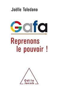 Gafa : Reprenons le pouvoir ! par Joëlle Toledano