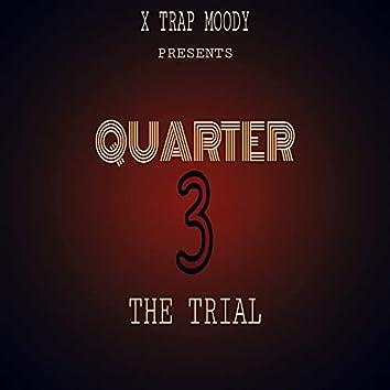 Quarter 3: The Trial