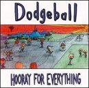 Hooray for Everything by Dodgeball