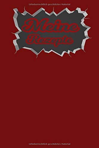 Meine Rezepte: Blankokochbuch zum Eintragen Deiner Rezepte. Trage Sie organisiert und übersichtlich in dieses Rezeptbuch ein. Blanko Kochrezepte leeres Design : Rot Mauer Loch Effekt