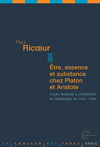 Etre, Essence et Substance chez Platon et Aristote. Cours professé à l'université de Strasbourg en 1 PDF Books