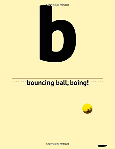 bouncing ball, boing!: Alphabet Series: B: 8.5x11 Kindergarten writing paper with lines/ Writing paper for Kids/ Dotted Lines/ Handwriting Paper/ Write and Learn/ Children's workbook