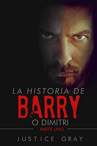 La historia de Barry: o Dimitri (Spanish Edition)