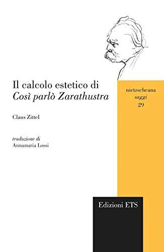 Il calcolo estetico di «Cosi parlò Zarathustra»