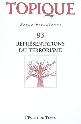 Topique 2003, numéro 83 : Représentations du terrorisme