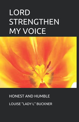 Lord Strengthen My Voice: Honest and Humble