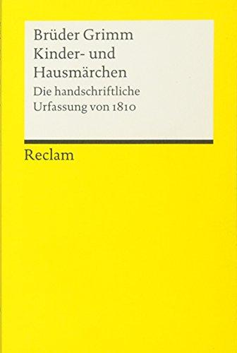 Kinder- und Hausmärchen: Die handschriftliche Urfassung von 1810 (Reclams Universal-Bibliothek)