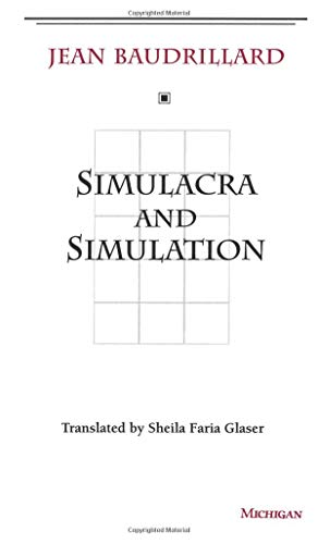 Simulacra & Simulation (The Body, In Theory: Histories of...