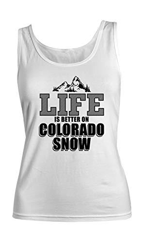 Teequote Life is Better On Colorado Snow Winter States Komisch Damen Tank Top Ärmellos Muskelshirt Weiß Medium