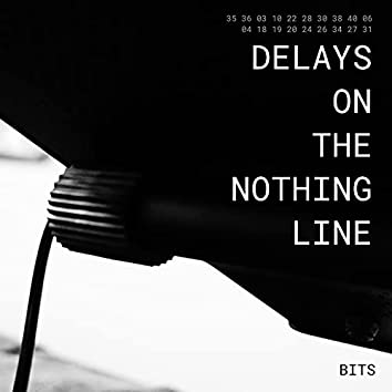 Delays on the Nothing Line