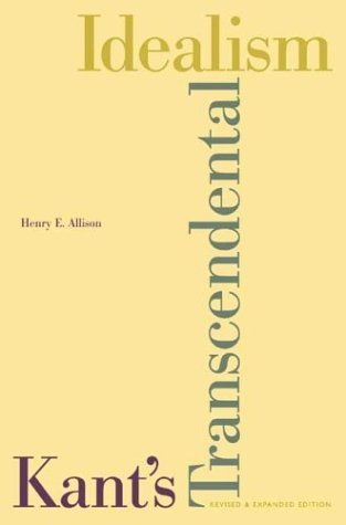 By Henry E. Allison - Kant's Transcendental Idealism: An Interpretation and Defense: 1st (first) Edition