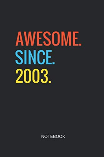 Awesome Since 2003 Notebook: Blank Lined Journal 6x9 - Happy Birthday 16 Years Old Gift For Boys And Girls