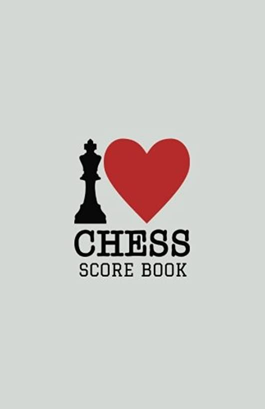 Chess Score Book: I Love Chess Cover | Record Your Games, Log Wins Moves & Strategy | Notebook, Note, Notation, Journal Match Scorebook | Easy To Carry Small Size (Strategy Games) (Volume 10)