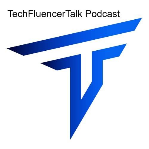 TechFluencerTalk Podcast Podcast By HEA Media Group cover art