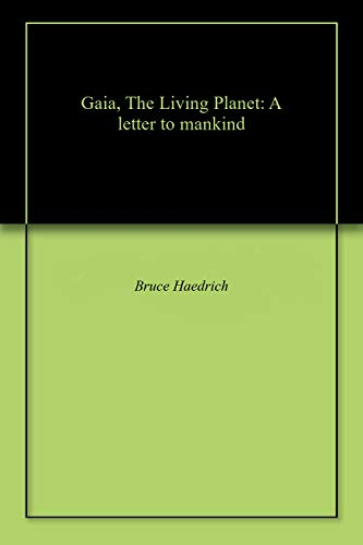 Gaia, The Living Planet: A letter to mankind (English Edition)