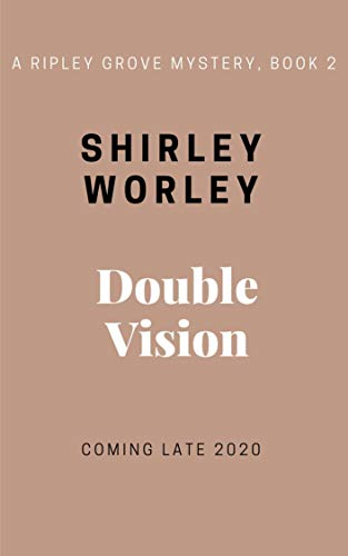 Double Vision in Ripley Grove (A Ripley Grove Mystery, Book 2): A Murder Mystery (The Ripley Grove Mystery Series) by [Shirley Worley]