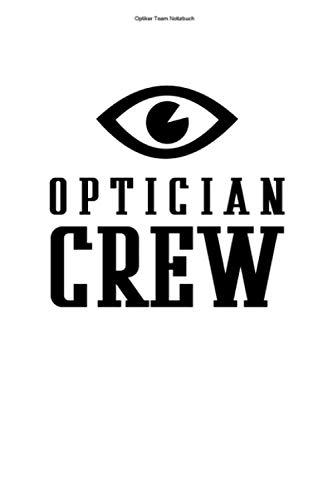 Optiker Team Notizbuch: 100 Seiten | Liniert | Optometrist Augenoptikerin Auge Brille Augenoptiker Optik Augen Optikerin Optiker Sehtest Augenoptik