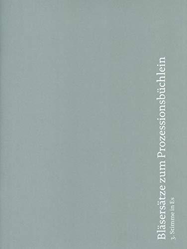 Bläsersätze zum Prozessionsbüchlein: Einzelstimme 3. Stimme in Es (Althorn, Alt-Saxophon)