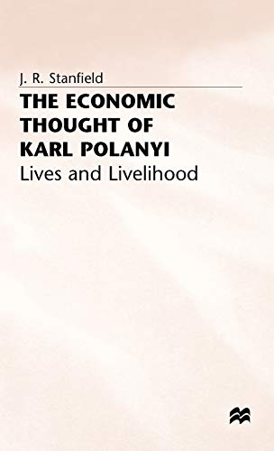 The Economic Thought of Karl Polanyi: Lives and Livelihood