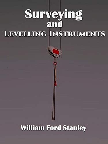 Surveying and Levelling Instruments (English Edition)