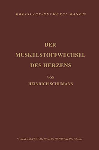 Der Muskelstoffwechsel des Herzens: Seine Physiologie, Pathologie und Klinik (Beiträge zur Kardiologie und Angiologie) (German Edition)