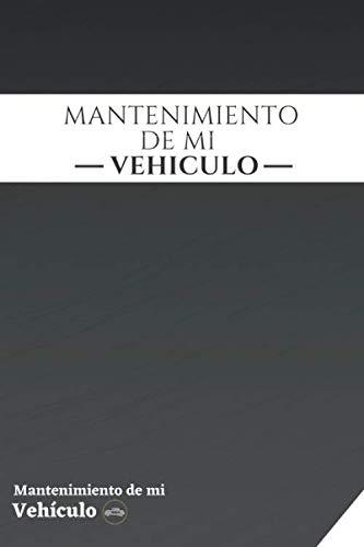 Mantenimiento de mi vehículo: Libro mantenimiento coche | Registro de mantenimiento vehiculo | Seguimiento de mantenimiento y reparación de coches | ... todas las intervenciones | 15 cm x 22 cm