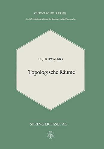 Topologische Räume (Lehrbücher und Monographien aus dem Gebiete der exakten Wissenschaften (26), Band 26)